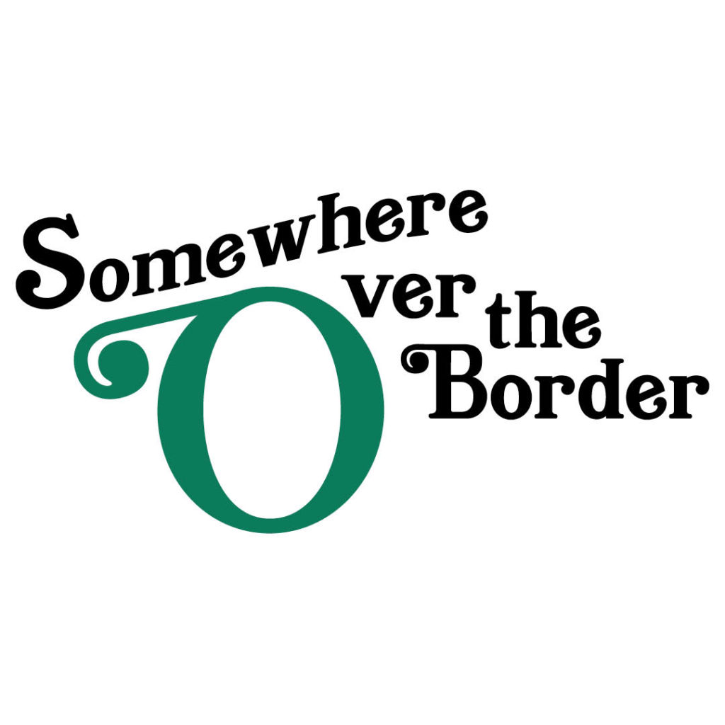 Somewhere Over the Border